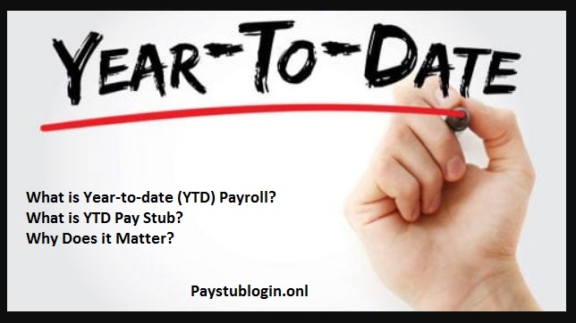 What is Year-to-date YTD Payroll, YTD Pay Stub and Why Does it Matter